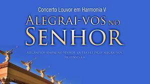 Artigo Concerto Louvor em Harmonia V - Igreja Batista Manancial em Fortaleza.png