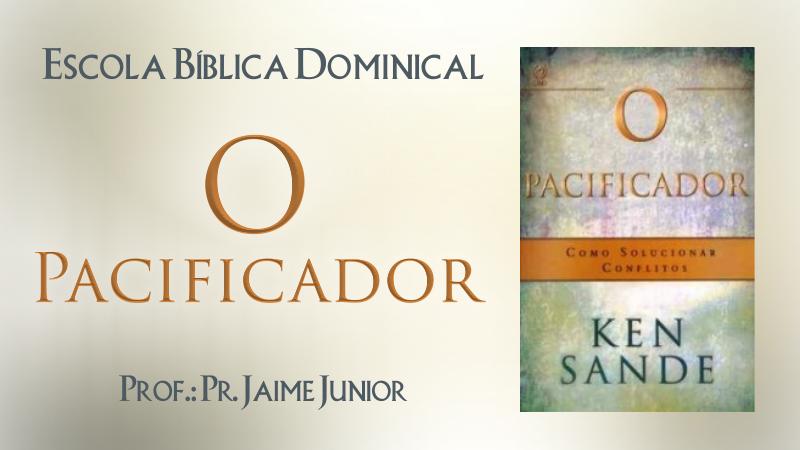 Artigos O Pacificador Pr Jaime Junior - Igreja Batista Manancial em Fortaleza.pn
