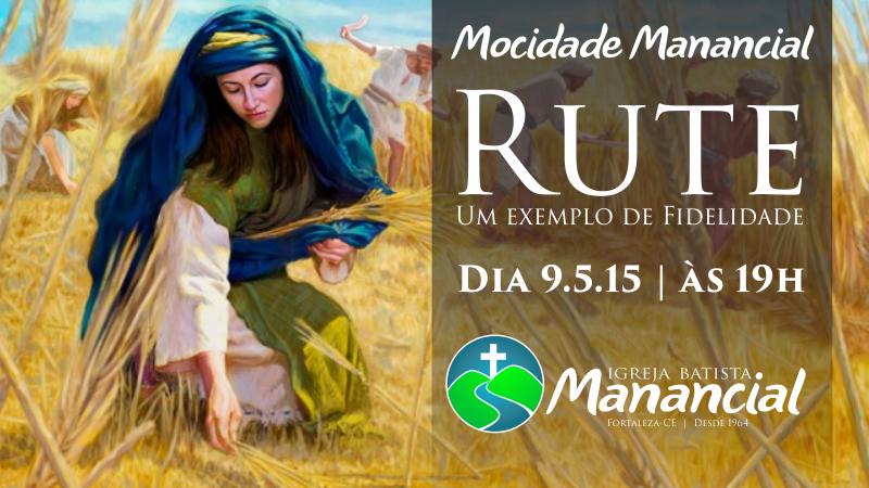 Mocidade Manancial Rute e sua fidelidade - Igreja Batista Manancial em Fortaleza