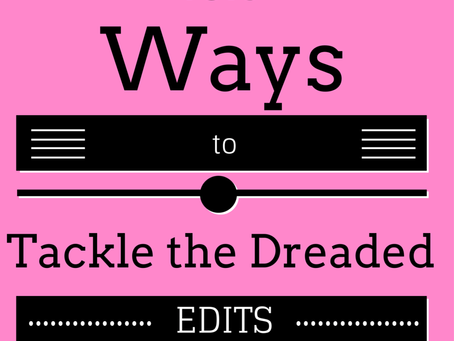 18.5 Ways to Tackle 'Dreaded Edits' – Part 1