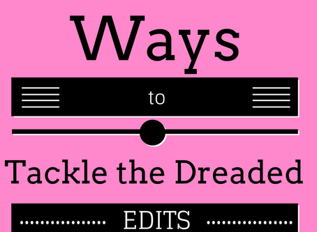Writer Wednesday – 18.5 Ways to Tackle the Dreaded Edits – Part II