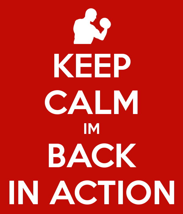 keep-calm-im-back-in-action-2.png
