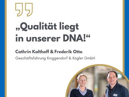 Qualität liegt in unserer DNA!