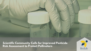 Scientific Community Calls for Improved Pesticide Risk Assessment to Protect Pollinators