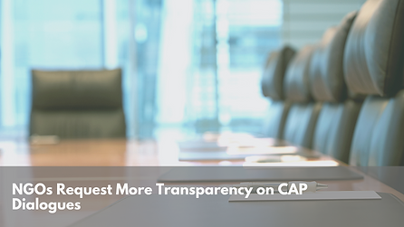NGOs Request Transparency on CAP Dialogues
