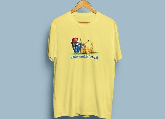 Gotta Scratch 'em All ! Cotton T Shirt.