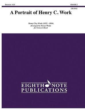 亨利C.作品的肖像 A Portrait of Henry C. Work