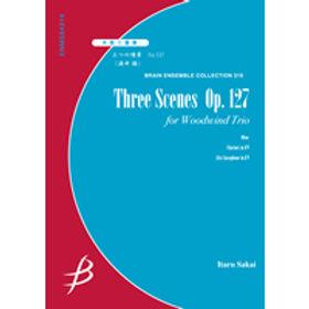 【木管三重奏】三個場景(作品127)