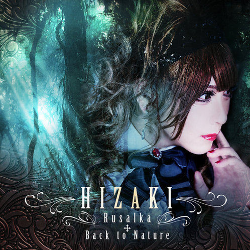 "HIZAKI - ""Rusalka + Back to Nature"" CD"