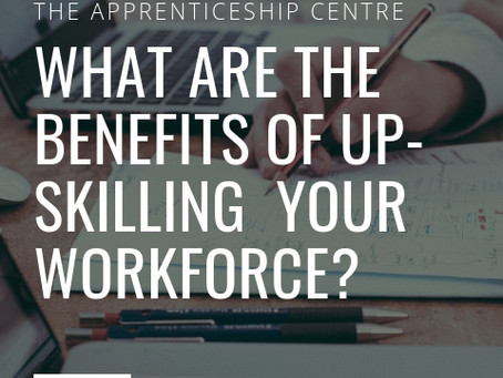 What are the benefits of up-skilling your workforce?