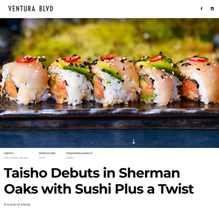 """Ventura Blvd Magazine: """"Taisho Debuts in Sherman Oaks with Sushi Plus a Twist. It's One of a Kind."""""""
