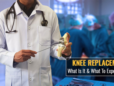 Knee Replacement: What Is It & What To Expect From It
