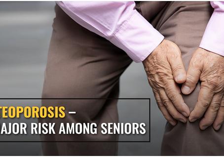 Osteoporosis – A Major Risk Among Seniors