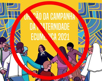 Campanha da Fraternidade 2021: Quando a tradição não importa!