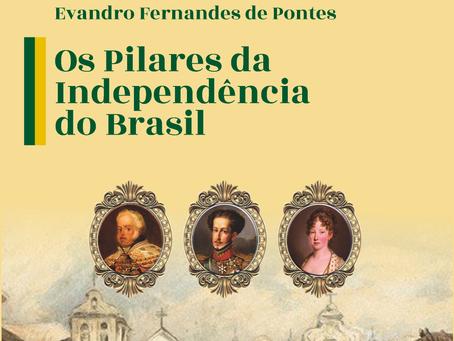 Resenha: Os Quatro Pilares da Independência do Brasil, de Evandro Pontes.