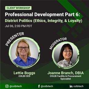 Professional Development Part 6: District Politics (Ethics, Integrity, & Loyalty)