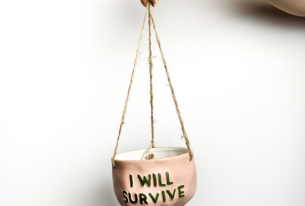 SMALL -'I WILL SURVIVE' HANGING POT