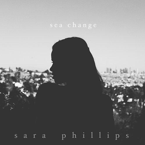 Sea Change EP - Sara Phillips  (Hard copy)