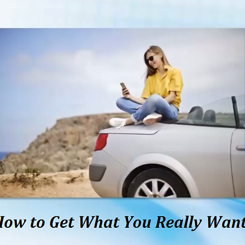 The How to Get What You Really Want Video Course