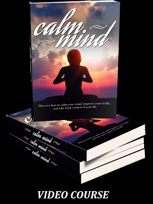 The Calm Mind and Healthy Body Video Course
