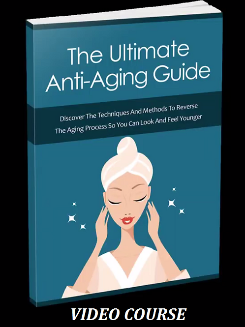 The Ultimate Anti-Aging Video Course