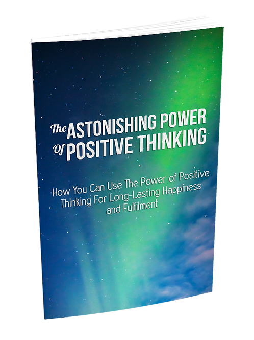 Astonishing Power of Positive Thinking eBook
