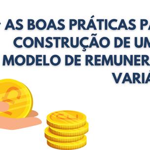 As boas práticas para a construção de um bom modelo de Remuneração Variável?