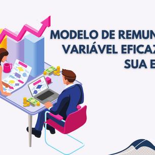 05 dicas para criar um modelo de remuneração variável eficaz para a sua empresa.