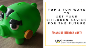 Top 3 Fun Ways To Get Your Children Saving For The Future