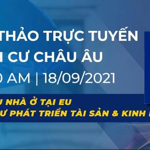 """Hội thảo """" Sở hữu nhà ở tại EU- Định cư phát triển tài sản & kinh doanh"""" - Maple Leaf ngày 18.9.21"""
