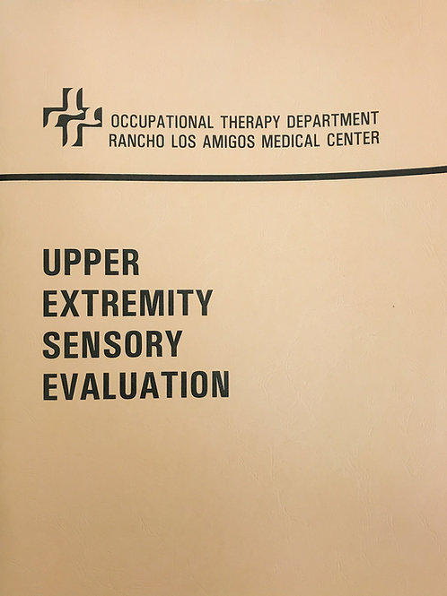 Upper Extremity Sensory Evaluation: A Manual For O.T.
