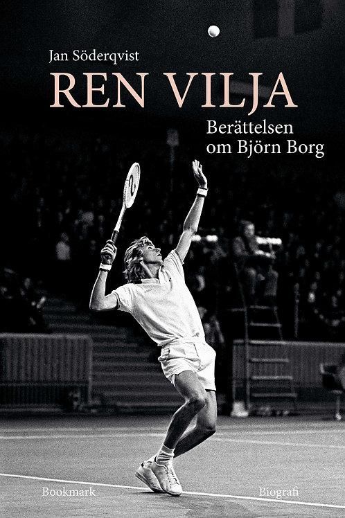 """""""Ren Vilja"""", Berättelsen om Björn Borg"""