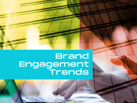 Looking Ahead in 2021, Keep an Eye on Brand Engagement Trends