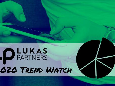 Lukas Partners 2020 Trend Watch
