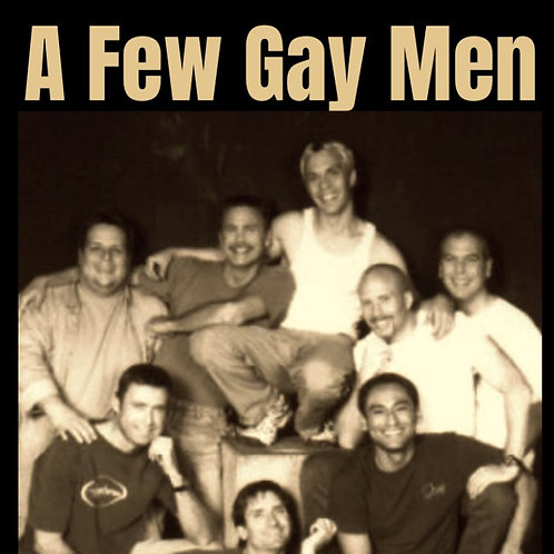 A Few Gay Men - Official Script -(Los Angeles Version)