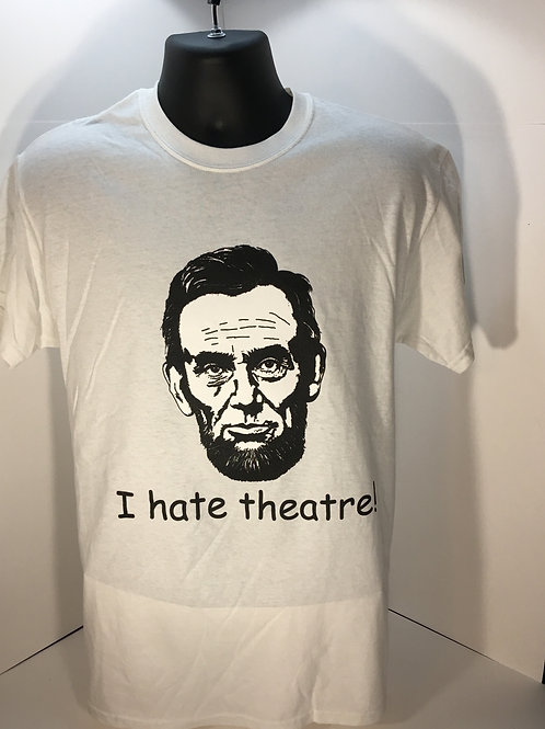 I Hate Theater - T-shirt