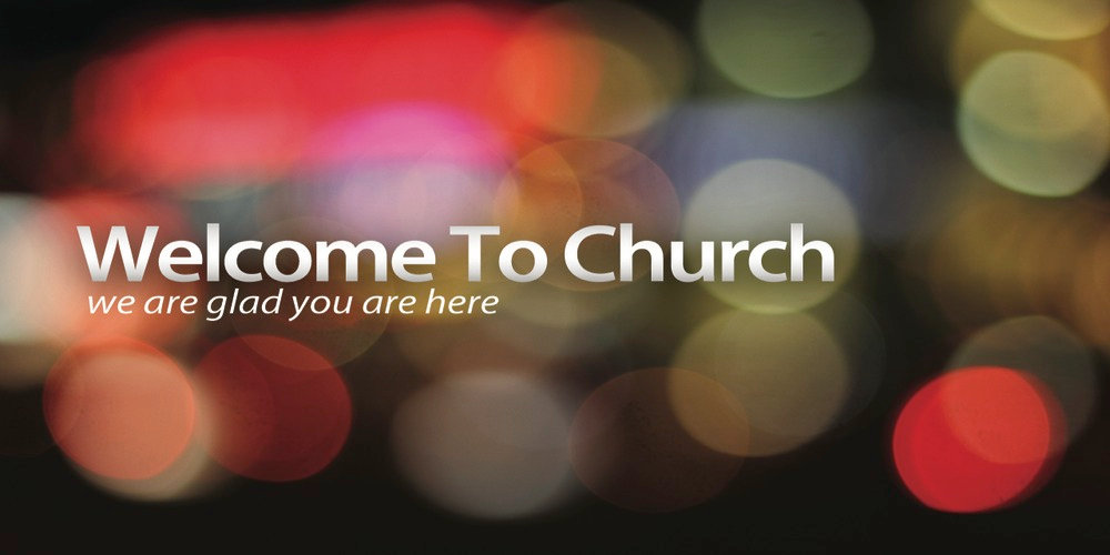 welcome to church we are glad you are he