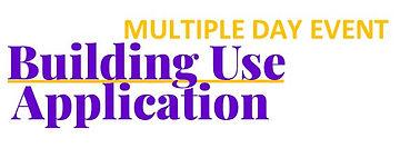BUILDING USE APPLICATION MULTIPLE DAY EV