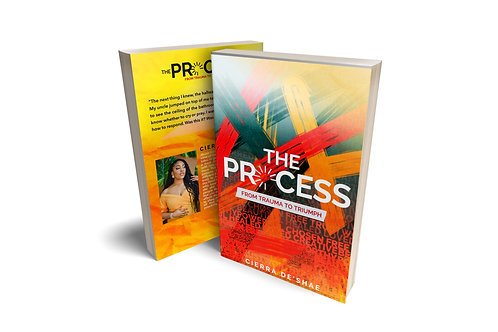 The Process: From Trauma to Triumph