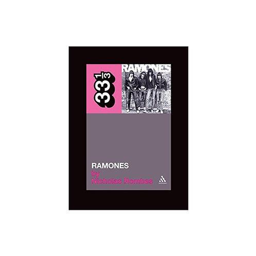 The Ramones' Ramones - by Nicholas Rombes (33 1/3 volume 20)
