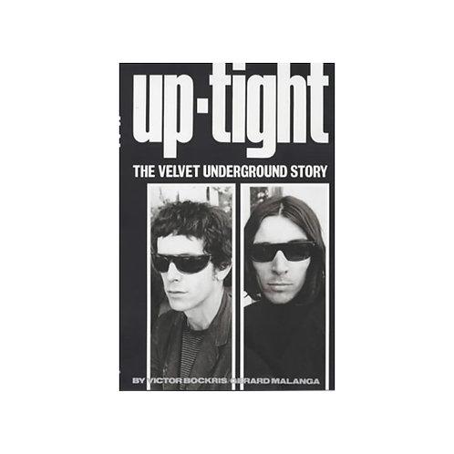 "Uptight: The Story of the ""Velvet Underground"""