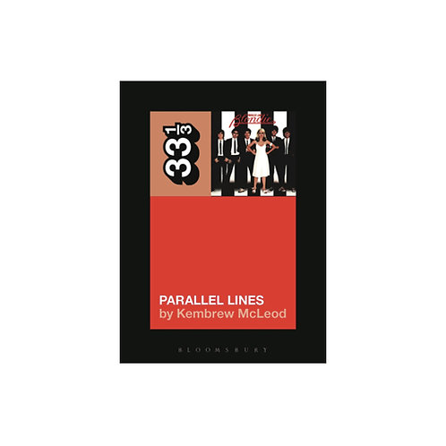 Blondie's Parallel Lines - by Kembrew McLeod (33 1/3 volume 111)