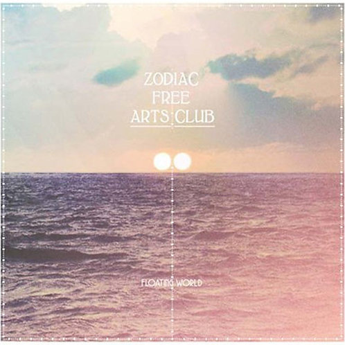 Zodiac Free Arts Club ‎– Floating World
