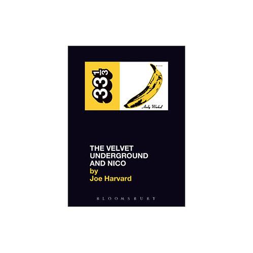 The Velvet Underground and Nico - by Joe Harvard (33 1/3 Volume 11)