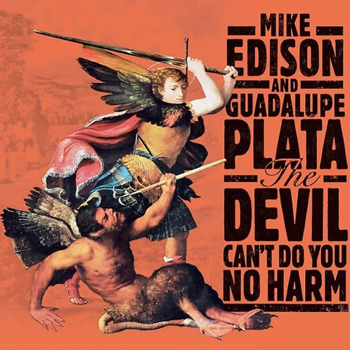 Mike Edison & Guadalupe Plata - The Devil Can't Do You No Harm