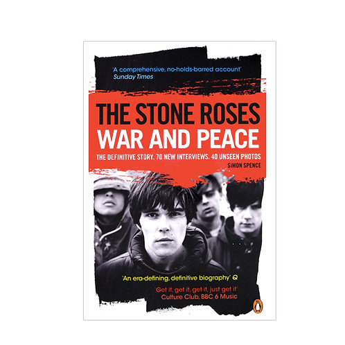 Stone Roses - War and Peace (The Definitive Story-70 New Interviews/40 Unseen Photos)