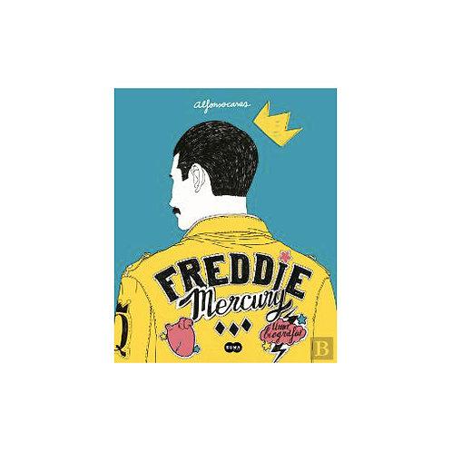 Freddie Mercury - Uma Biografia