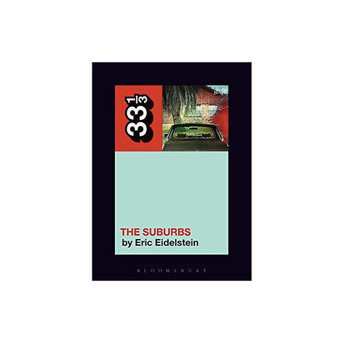 Arcade Fire's The Suburbs - by Eric Eidelstein (33 1/3 volume 123)