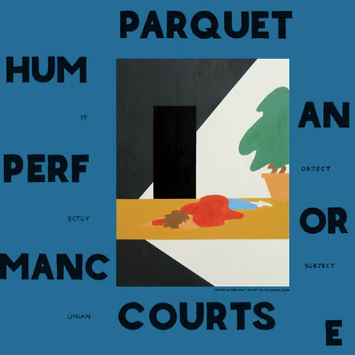 Parquet Courts ‎– Human Performance