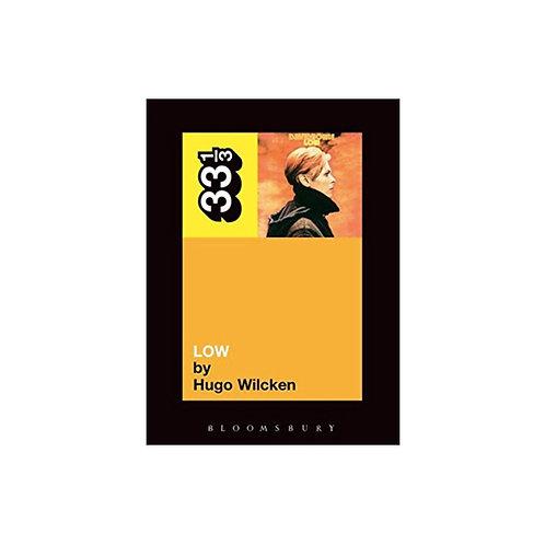 David Bowie's Low - by Hugo Wilcken (33 1/3 number 26)